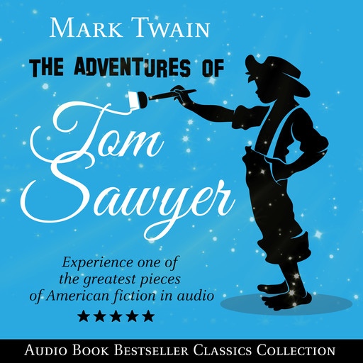 The Adventures of Tom Sawyer (Parts 1 & 2): Audio Book Bestseller Classics Collection, Mark Twain
