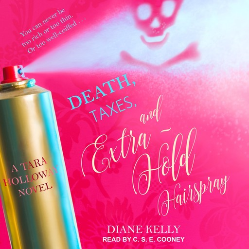 Death, Taxes, and Extra-Hold Hairspray, Diane Kelly