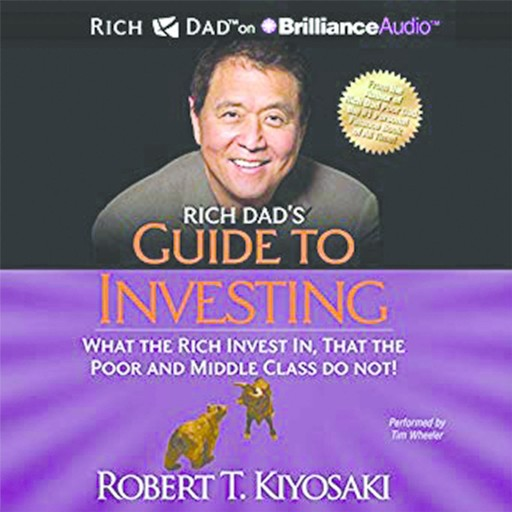 Rich Dad's Guide to Investing What the Rich Invest in, That the Poor and the Middle Class Do Not!, Robert Kiyosaki
