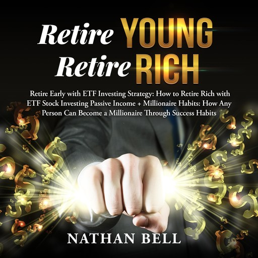 Retire Young Retire Rich, Nathan Bell