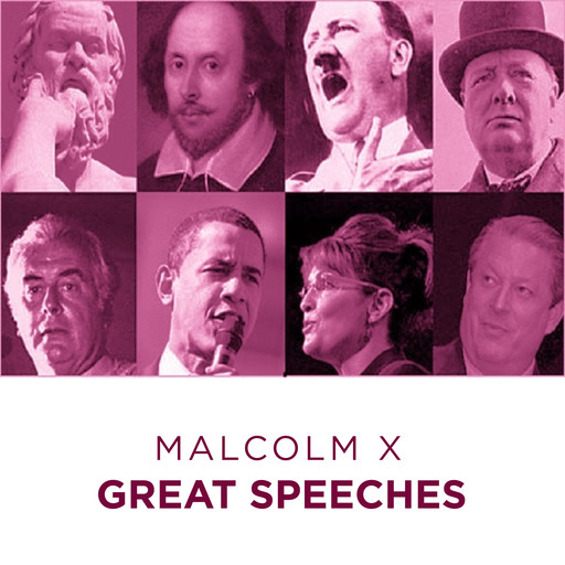 Great Speeches Malcolm X, Malcolm X