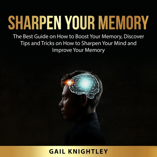 Sharpen Your Memory, Gail Knightley