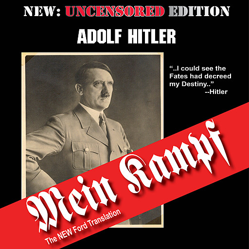 Mein Kampf (The Ford Translation), Adolf Hitler
