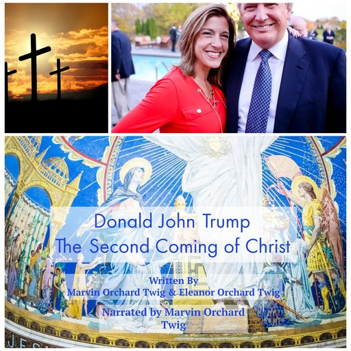 Donald John Trump: The Second Coming of Christ, Marvin Orchard Twig