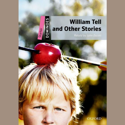 William Tell and Other Stories, John Escott