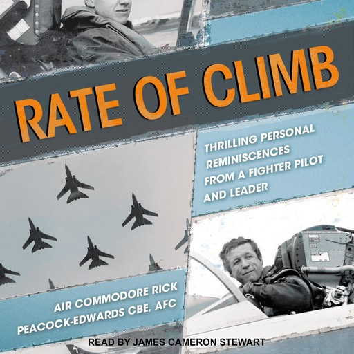 Rate of Climb, Air Commodore Rick Peacock-Edwards, CBE, AFC