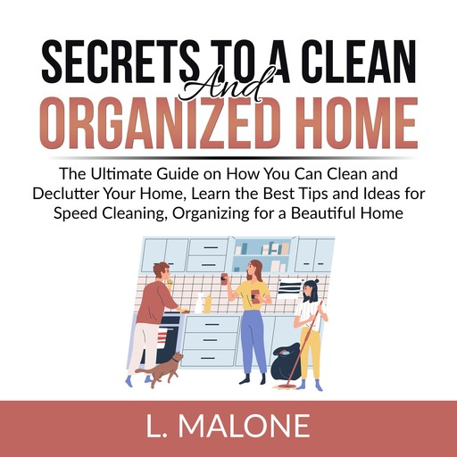 Secrets to a Clean and Organized Home, Malone