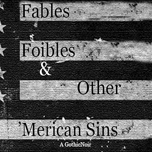 Fables, Foibles & Other 'Merican Sins, Amoja Sumler