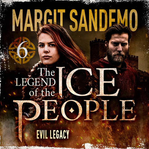 The Ice People 6 - Evil Legacy, Margit Sandemo