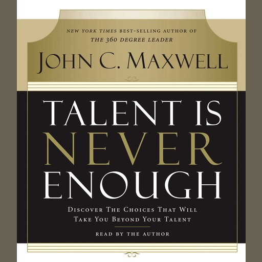 Talent Is Never Enough, Maxwell John