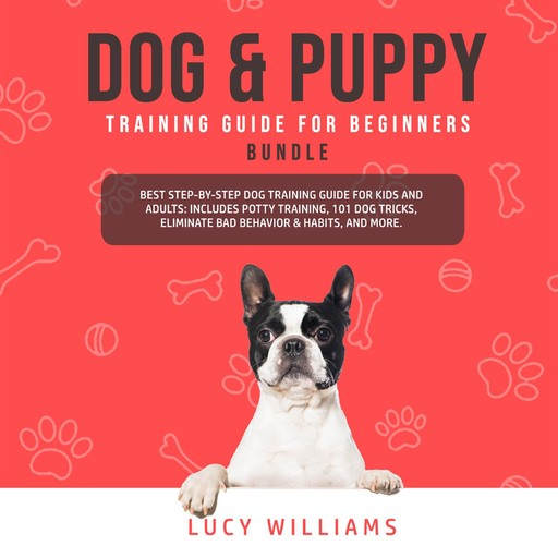 Dog & Puppy Training Guide for Beginners Bundle, Lucy Williams