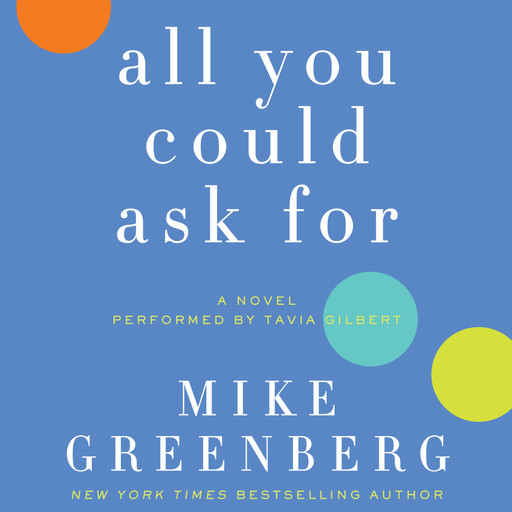 All You Could Ask For, Mike Greenberg