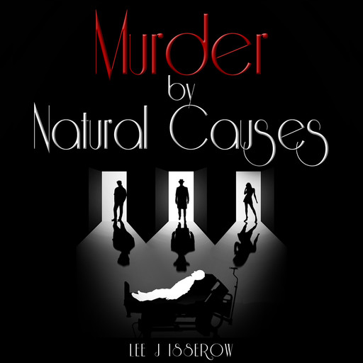 Murder By Natural Causes, Lee Isserow