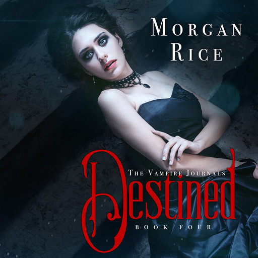 Destined (Book #4 in the Vampire Journals), Morgan Rice