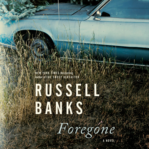 Foregone, Russell Banks