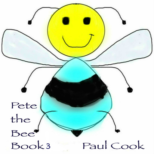 Pete the Bee Book 3, Paul Cook