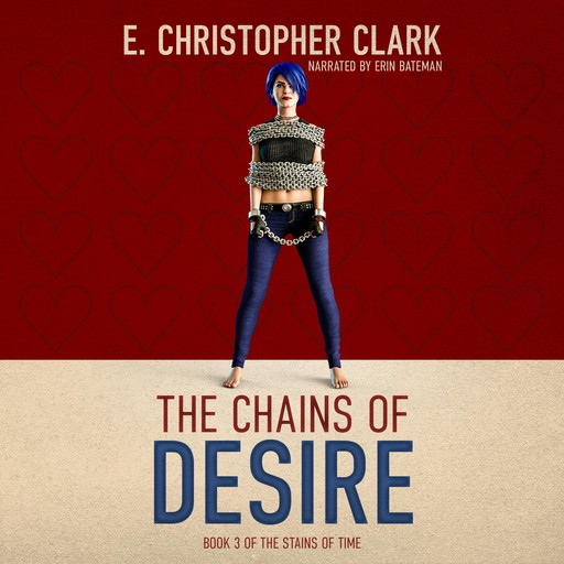The Chains of Desire, E. Christopher Clark