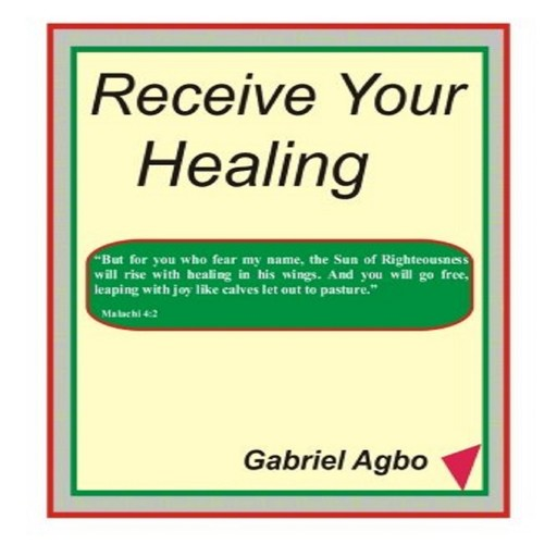 Receive Your Healing (English), Gabriel Agbo