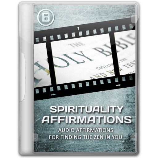 Spiritual Affirmations - 5 Minutes Daily to Lift Your Consciousness to a Higher Level, Empowered Living