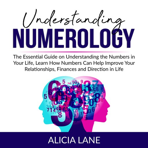 Understanding Numerology, Alicia Lane
