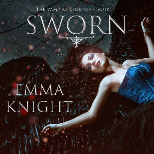 Sworn (Book #1 of the Vampire Legends), Emma Knight