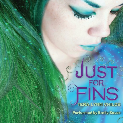 Just for Fins, Tera Lynn Childs