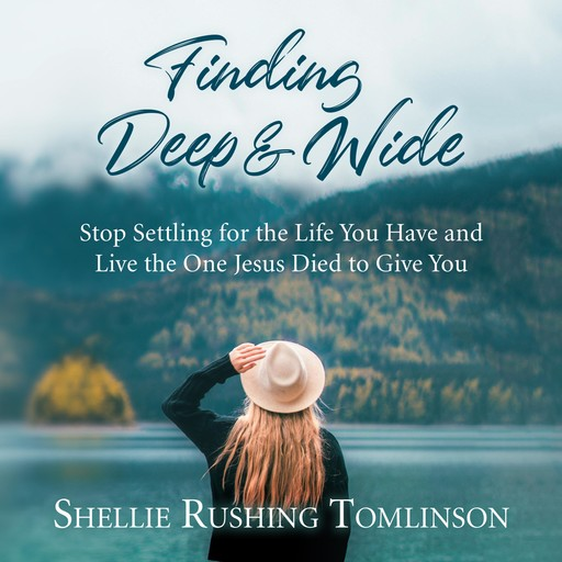 Finding Deep and Wide, Shellie Rushing Tomlinson
