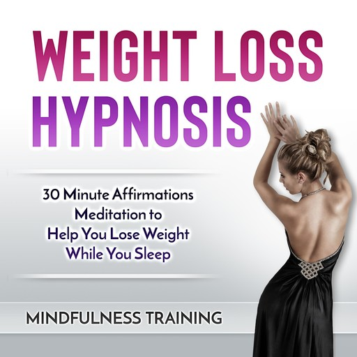 Weight Loss Hypnosis, Mindfulness Training