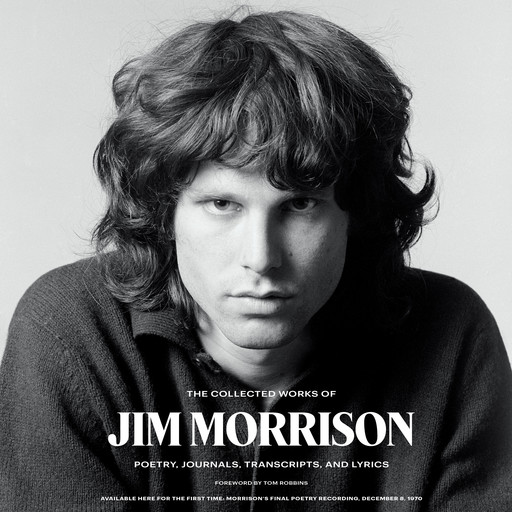 The Collected Works of Jim Morrison, Jim Morrison