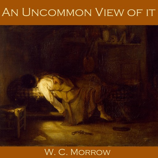 An Uncommon View of it, W.C.Morrow