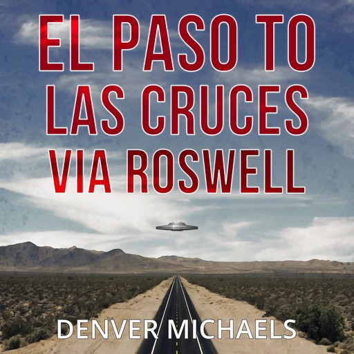El Paso to Las Cruces via Roswell, Denver Michaels