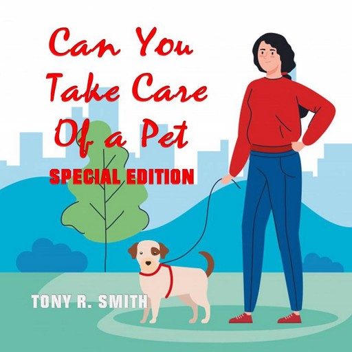 Can You Take care of a Pet? (Special Edition), Tony Smith