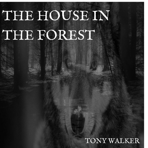 The House in the Forest, Tony Walker