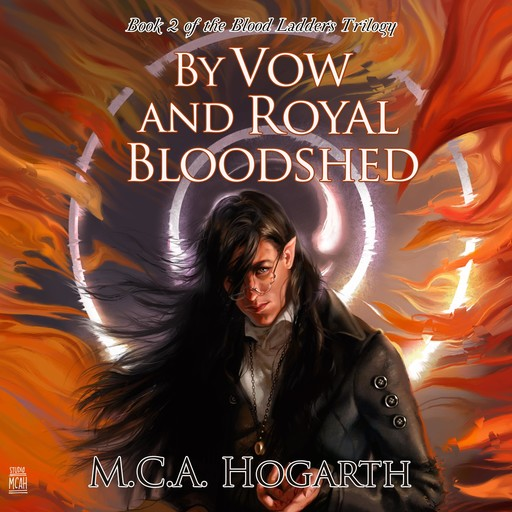 By Vow and Royal Bloodshed, M.C. A. Hogarth