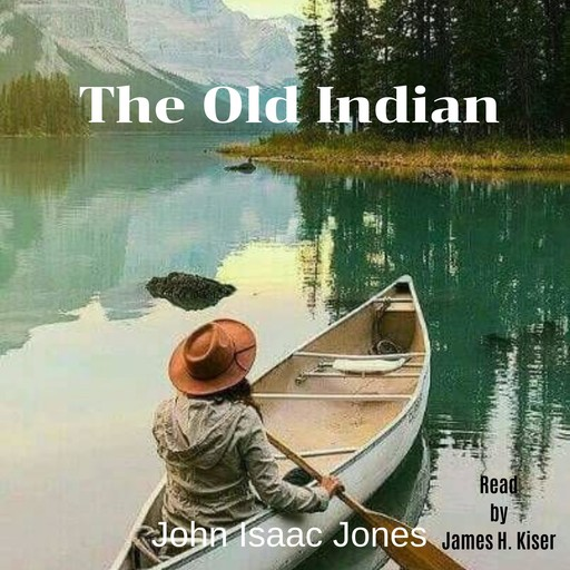 The Old Indian, John Isaac Jones