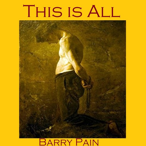 This is All, Barry Pain