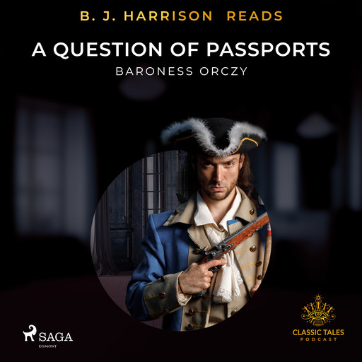 B. J. Harrison Reads A Question of Passports, Baroness Orczy