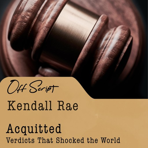 Acquitted, Kendall Rae