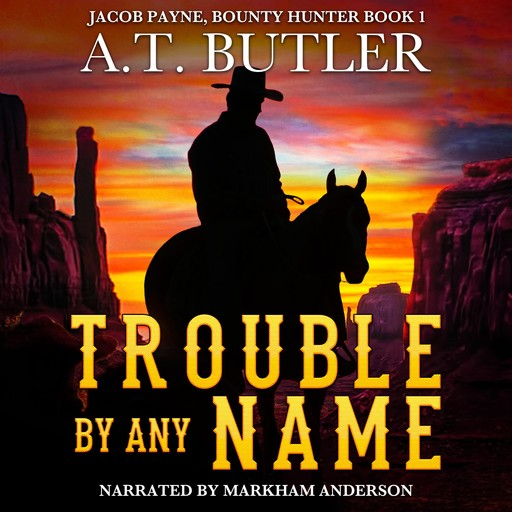 Trouble By Any Name, A.T. Butler