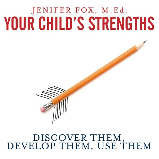 Your Child's Strengths, MEd, Jenifer Fox