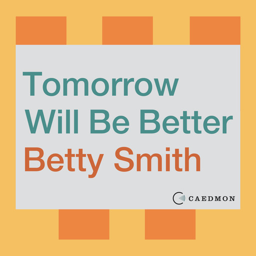Tomorrow Will Be Better, Betty Smith