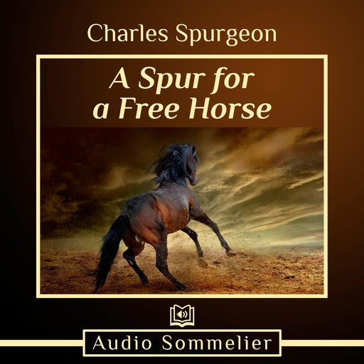 A Spur for a Free Horse, Charles Spurgeon