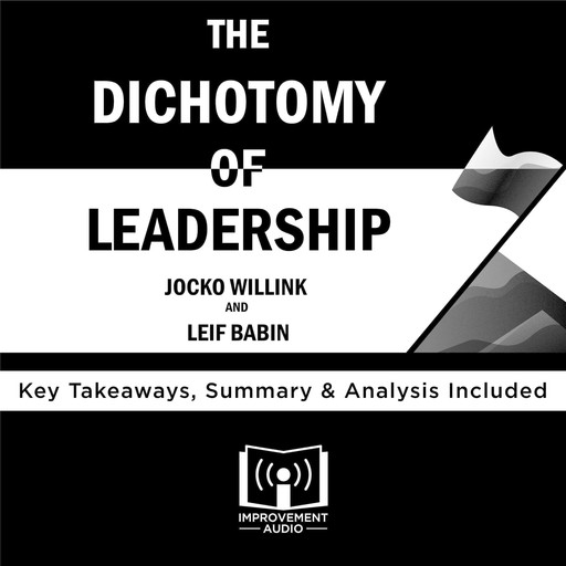 The Dichotomy of Leadership by Jocko Willink and Leif Babin, Improvement Audio
