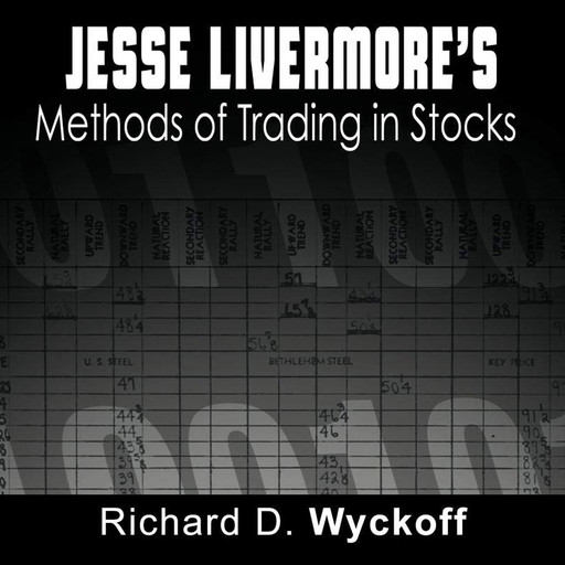 Jesse Livermore's Methods of Trading in Stocks, Jesse Livermore, Richard D. Wyckoff
