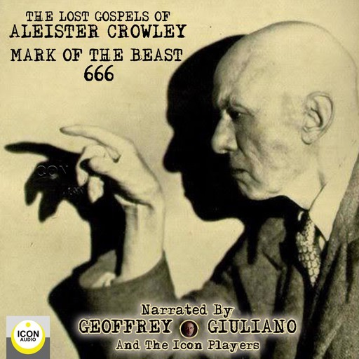 The Lost Gospels of Aleister Crowley Mark of the Beast 666, Aleister Crowley
