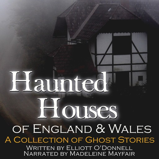 Haunted Houses of England and Wales, Elliott O'Donnell