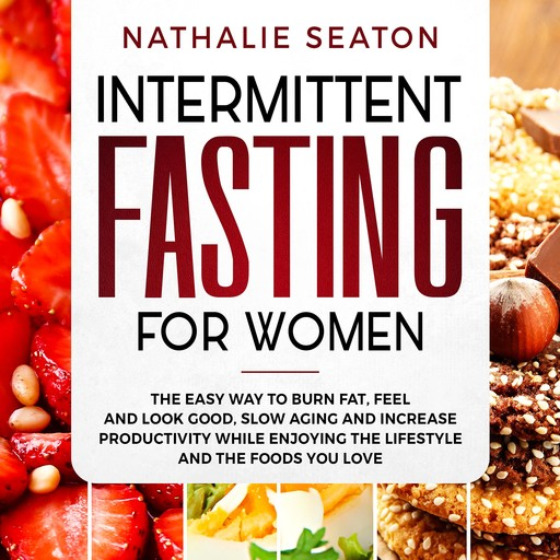 Intermittent Fasting for Women, Nathalie Seaton
