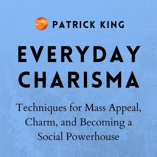 Everyday Charisma, Patrick King