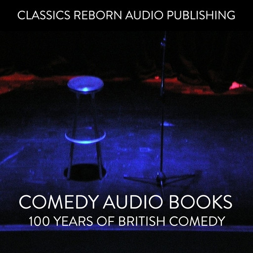 Comedy Audio Books 100 Years Of British Comedy, Classic Reborn Audio Publishing