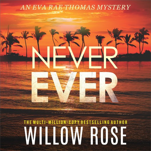 Never Ever, Willow Rose